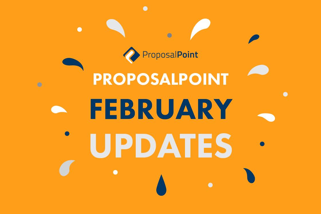 ProposalPoint February Updates