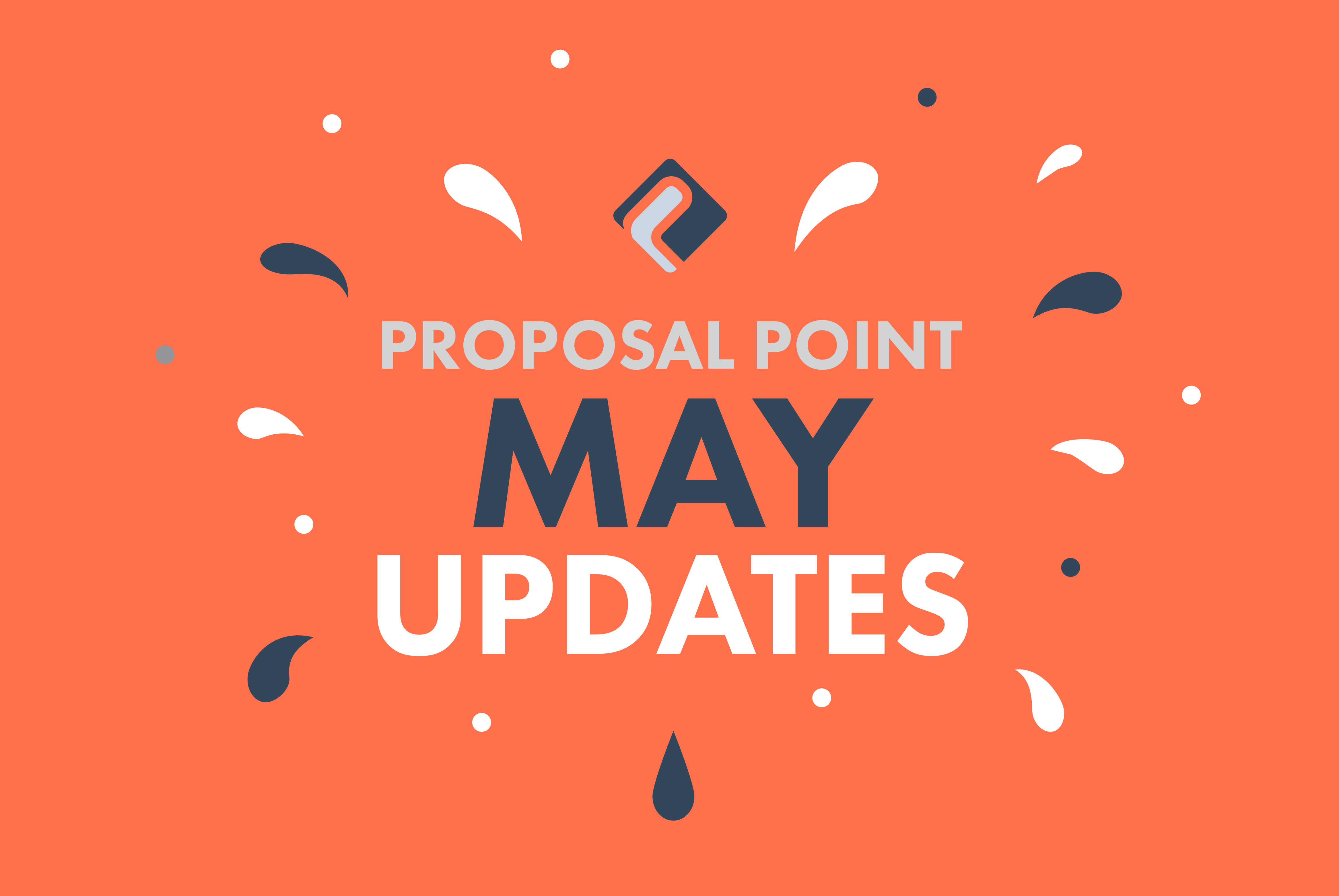 New ProposalPoint Features Added in May