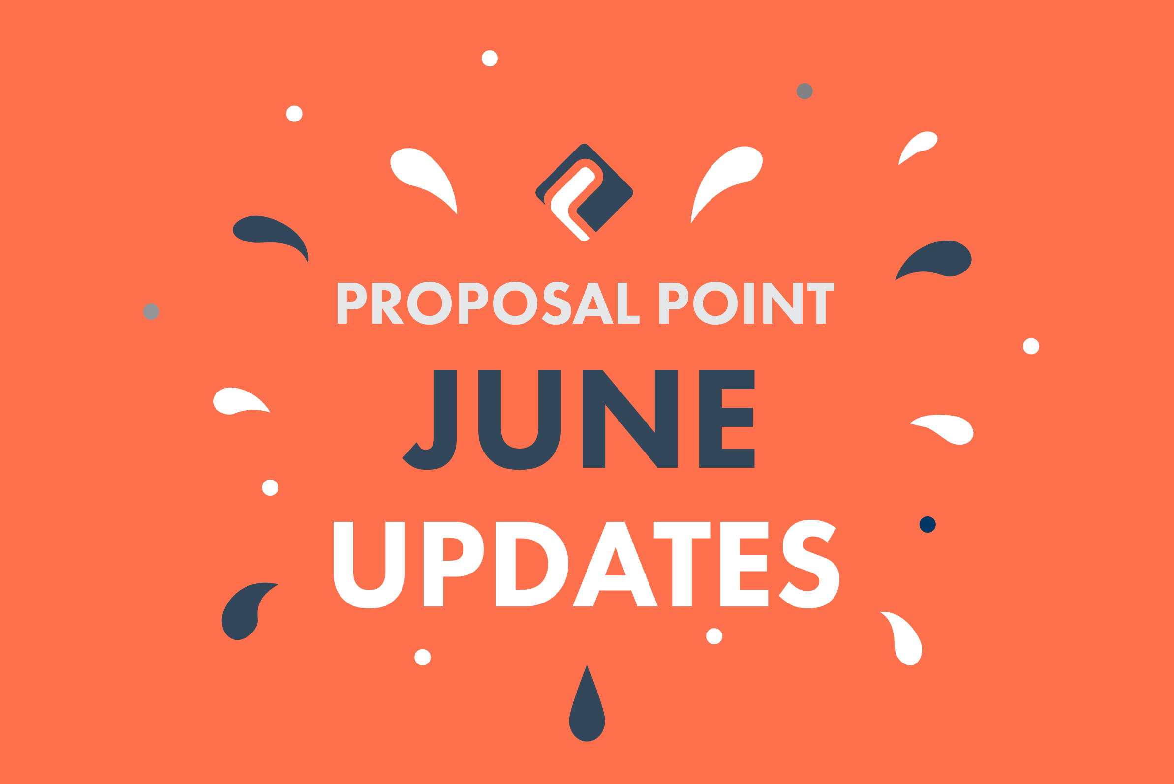 New ProposalPoint Features Added in June